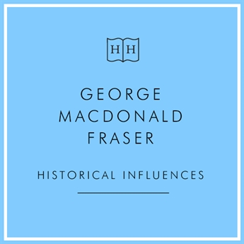 GIFT BOX - George MacDonald Fraser Historical Influences