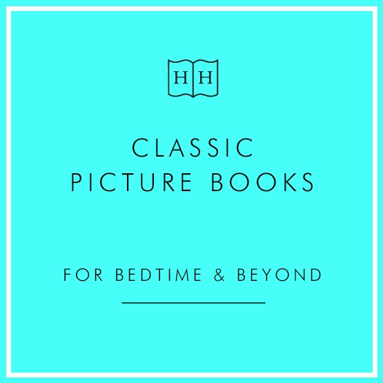 Classic Picture Books for Bedtime & Beyond : Classic Picture Books for Bedtime & Beyond