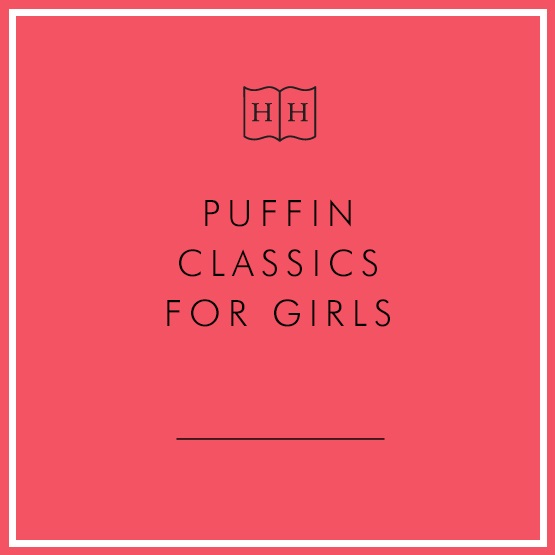 Puffin Classics for Girls : Puffin Classics for Girls