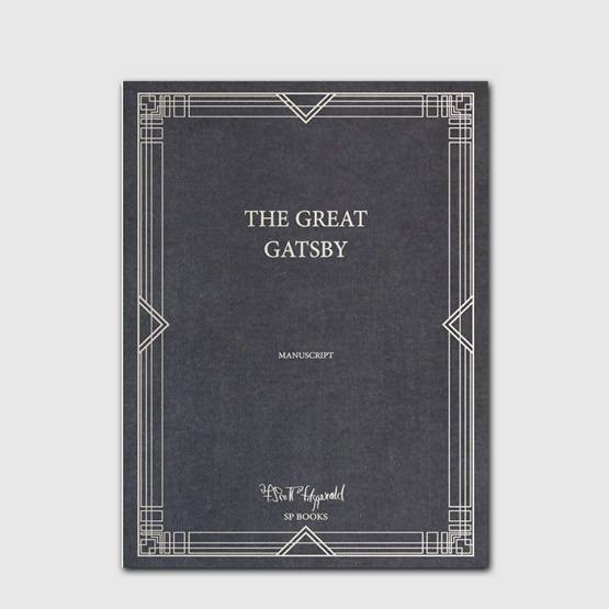 Facsimile of The Great Gatsby Manuscript : Facsimile of The Great Gatsby Manuscript