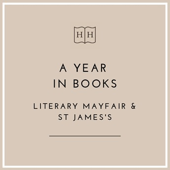 A Year in Literary Mayfair and St James's