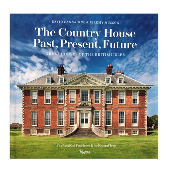 The Country House: Past, Present, Future: Great Houses of the British Isles : The Country House: Past, Present, Future: Great Houses of the British Isles