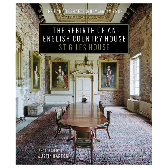 The Rebirth of an English Country House: St Giles House : The Rebirth of an English Country House: St Giles House