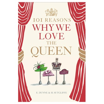 101 Reasons Why We Love the Queen (Signed Edition)