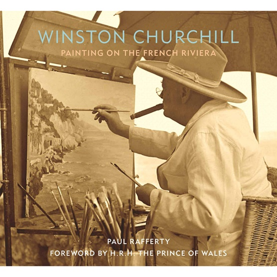 Winston Churchill: Painting on the French Riviera : Winston Churchill: Painting on the French Riviera