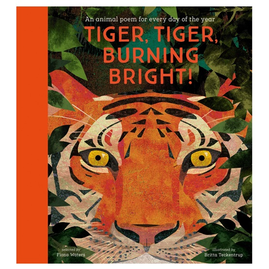 Tiger, Tiger, Burning Bright! - An Animal Poem for Every Day of the Year: National Trust : Tiger, Tiger, Burning Bright! - An Animal Poem for Every Day of the Year: National Trust
