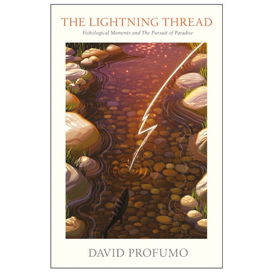 The Lightning Thread: Fishological Moments and The Pursuit of Paradise (Pre-Order Now) : The Lightning Thread: Fishological Moments and The Pursuit of Paradise (Pre-Order Now)