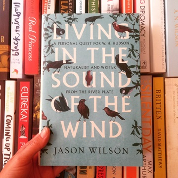 Living in the Sound of the Wind: A Personal Quest for WH Hudson