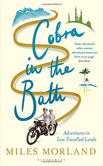 Cobra in the Bath: Adventures in Less Travelled Lands
