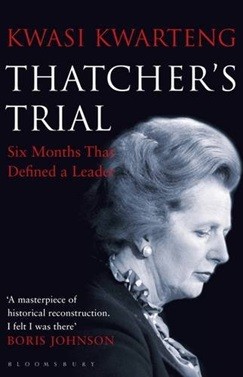 Thatcher's Trial: Six Months That Defined a Leader