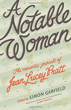 A Notable Woman: The Romantic Journal of Jean Lucey Pratt