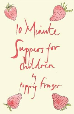 Ten Minute Suppers for Children