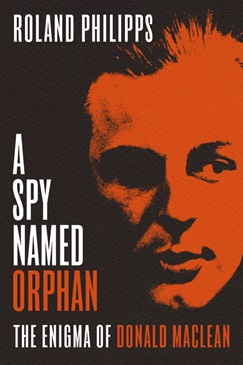 A Spy Named Orphan, by Roland Philipps