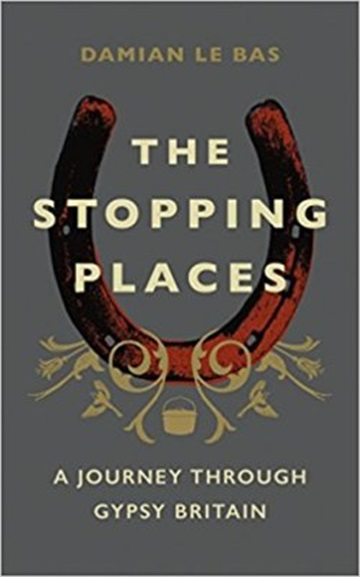 The Stopping Places, by Damian Le Bas