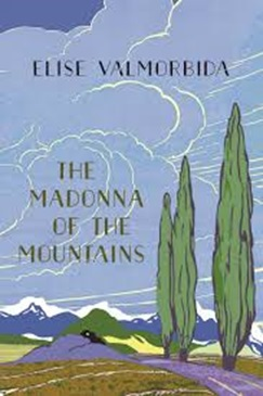The Madonna of the Mountains, by Elise Valmorbida