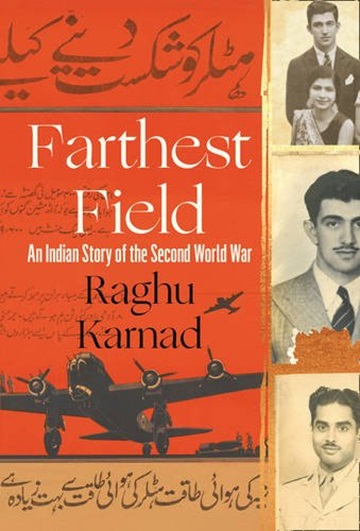 Farthest Field: An Indian Story of the Second World War