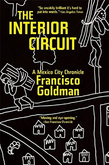 The Interior Circuit  - A Mexico City Chronicle